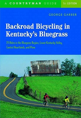 Backroad Bicycling In Kentucky's Bluegrass By Garber, George