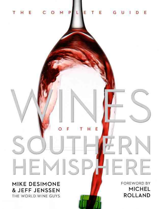 Wines of the Southern Hemisphere By Desimone, Mike/ Jenssen, Jeff