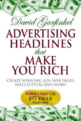 Advertising Headlines That Make You Rich By Garfinkel, David